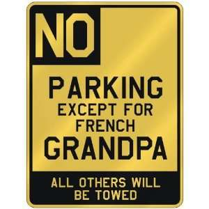 NO  PARKING EXCEPT FOR FRENCH GRANDPA  PARKING SIGN