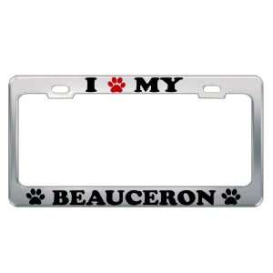 I LOVE MY BEAUCERON Dog Pet Auto License Plate Frame Tag