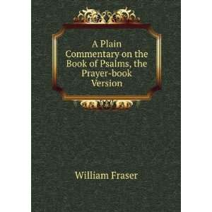 A plain commentary on the Book of psalms (the Prayer book