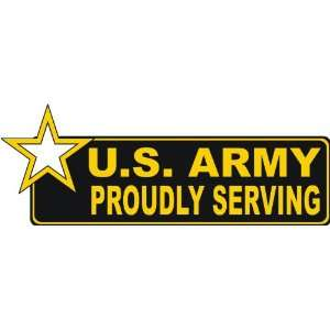 United States Army Proudly Serving Bumper Sticker Decal 6