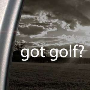 Got Golf? Decal Tiger Woods Car Truck Window Sticker Automotive